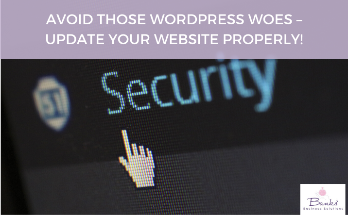 Avoid Those Wordpress Woes – Update Your Website Properly!