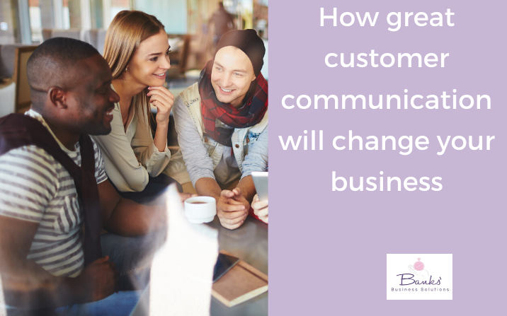 How great customer communication will change your business