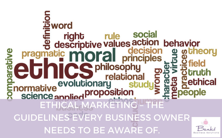 Ethical marketing – the guidelines every business owner needs to be aware of.