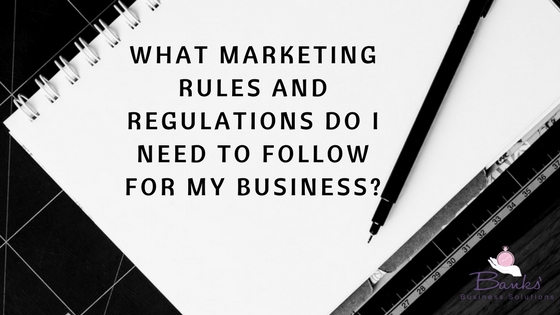 What marketing rules and regulations do I need to follow for my business?