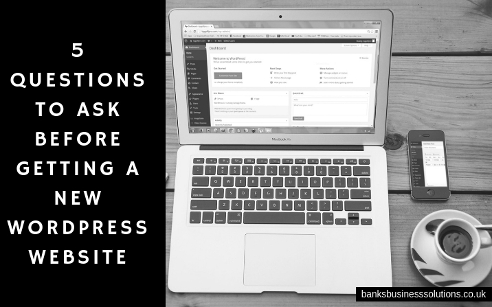 5 Questions to Ask Before Getting a New WordPress Website