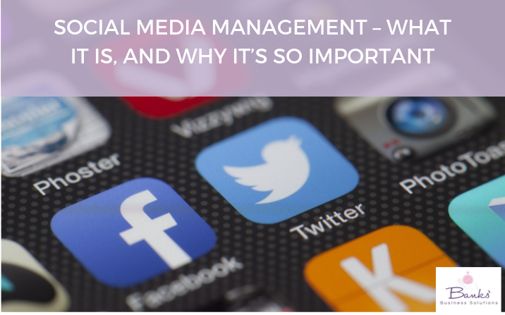Social Media Management – what it is, and why it's so important