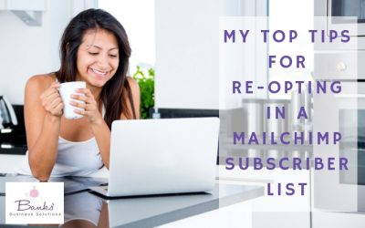 My Top Tips for Re-opting in a MailChimp Subscriber List