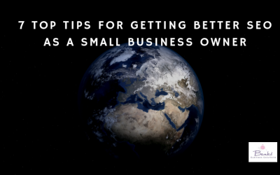 7 Top Tips for Getting Better SEO as a Small Business Owner