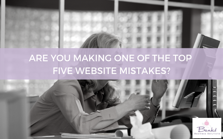 Top 5 Website Mistakes – How Many Are You Making?
