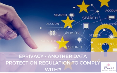 ePrivacy – Another data protection regulation to comply with?!