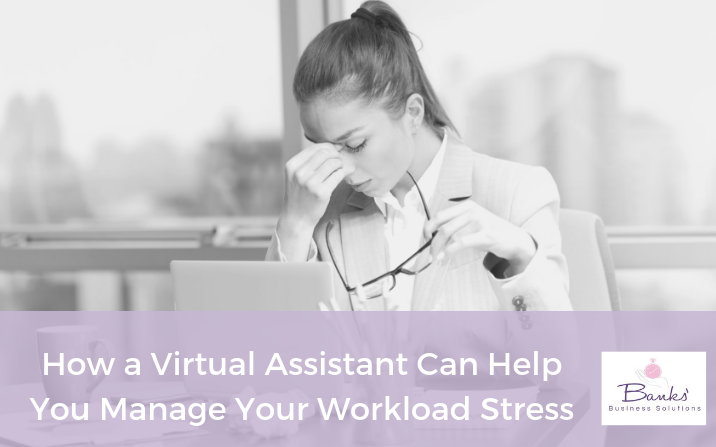 How a Virtual Assistant Can Help You Manage Your Workload Stress