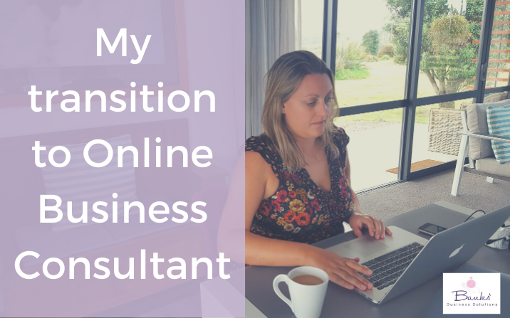 My transition to Online Business Consultant