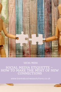 Social Media Etiquette – how to make the most of new connections
