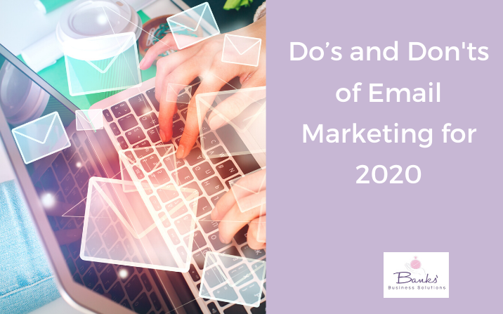 Do's and Don'ts of Email Marketing for 2020