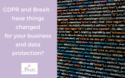 GDPR And Brexit – Have Things Changed For Your Business And Data Protection?