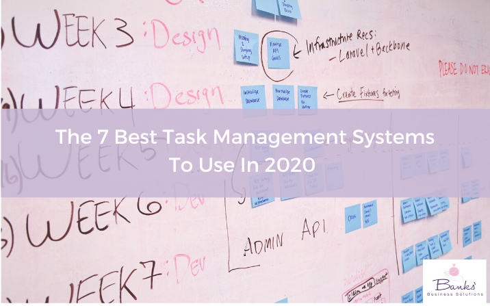 The 7 Best Task Management Systems To Use In 2020