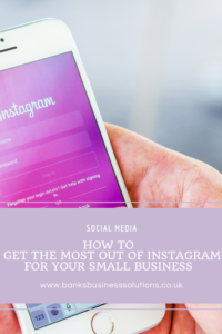 How To Get The Most Out Of Instagram For Your Small Business