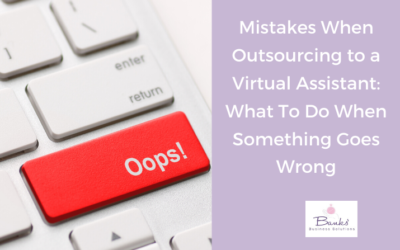 Mistakes When Outsourcing to a Virtual Assistant: What To Do When Something Goes Wrong