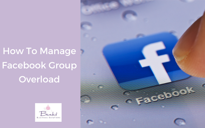 How To Manage Facebook Group Overload