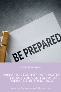 Preparing for the unexpected – Things You Can Today To Prepare For Tomorrow