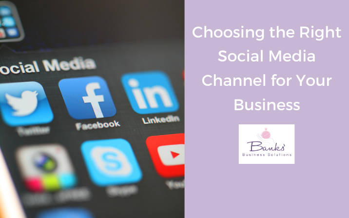Choosing the Right Social Media Channel for Your Business