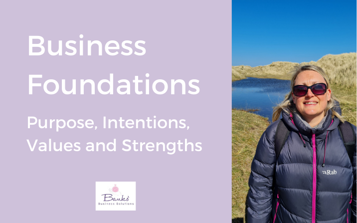 Business Foundations – Purpose, Intentions, Values and Strengths