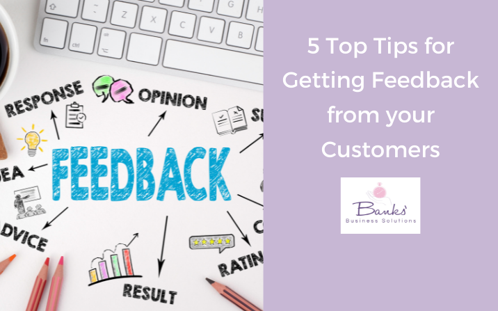 5 Top Tips for Getting Feedback from your Customers