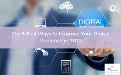 The 5 Best Ways to Improve Your Digital Presence in 2021