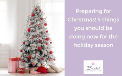 5 things you should be doing now to prepare for Christmas